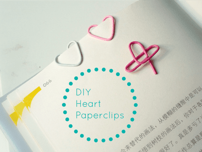 DIY Craft: Heart shaped paper clips