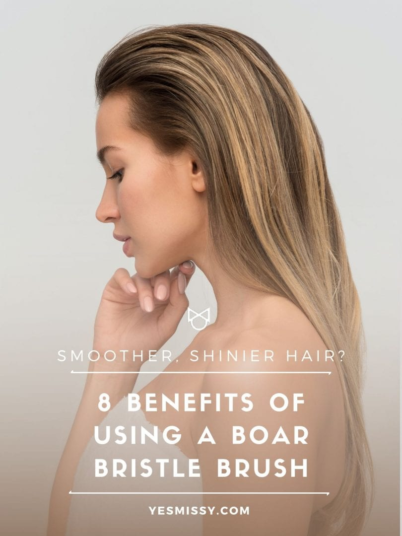 There are many boar bristle brush benefits and smoother shiner hair is just one of them. Keep reading on yesmissy.com