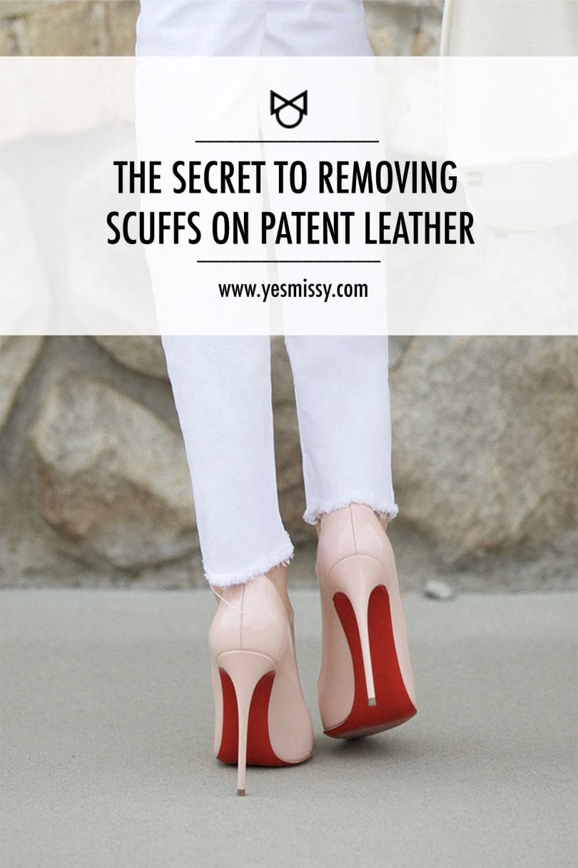 Tips to remove scuff marks from patent leather shoes by Lifestyle Blogger Eileen Lazazzera of YesMissy.com