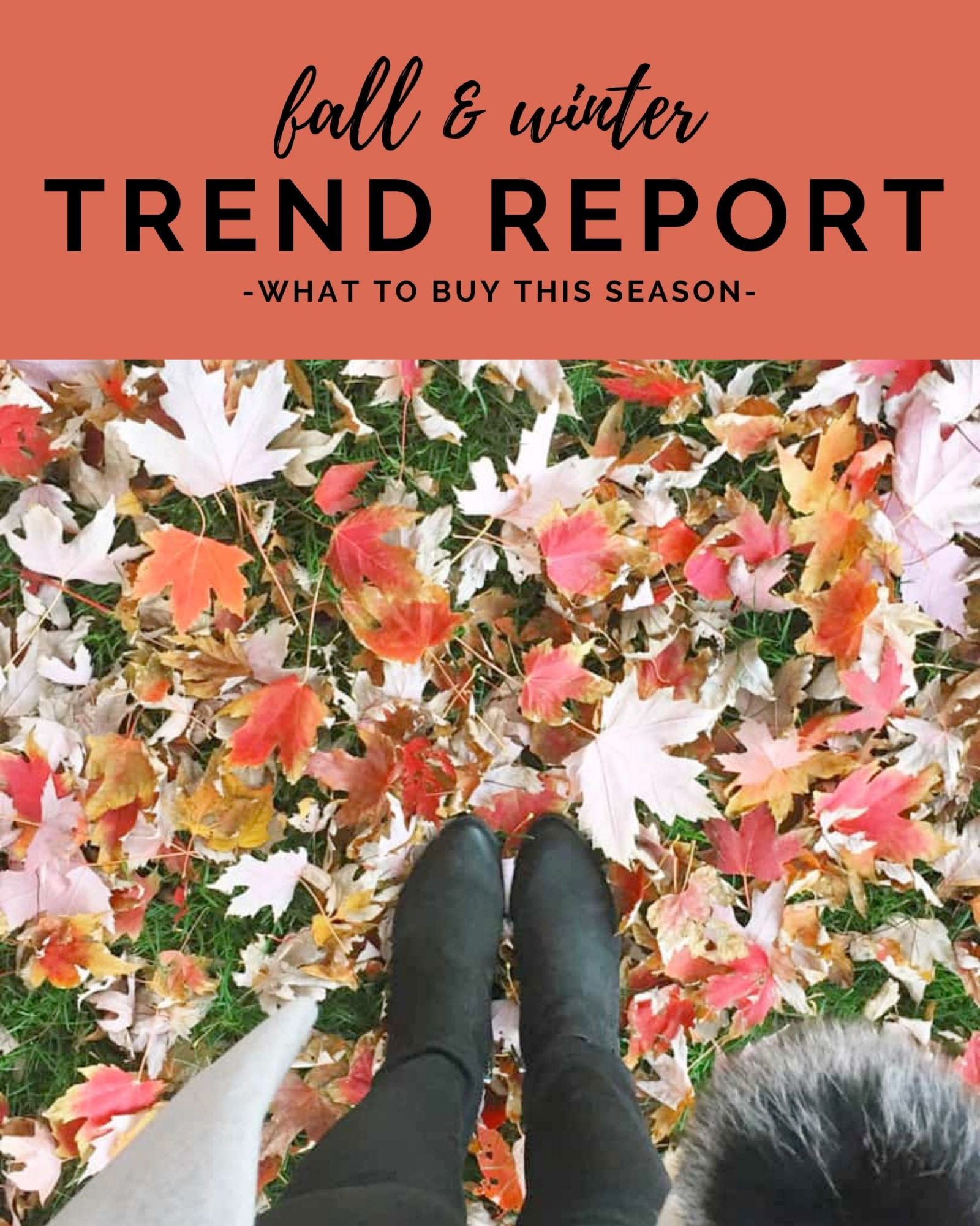 Fall & winter trend report - what to buy this season to up date your wardrobe