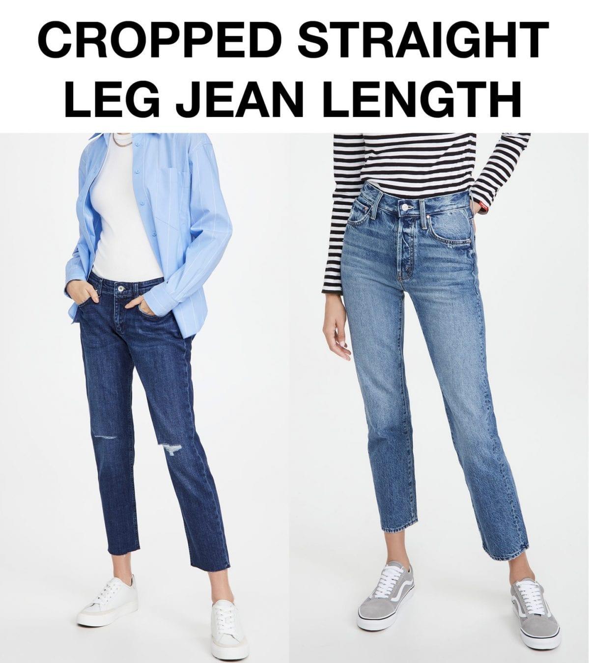 Cropped straight leg jean length for hemming.