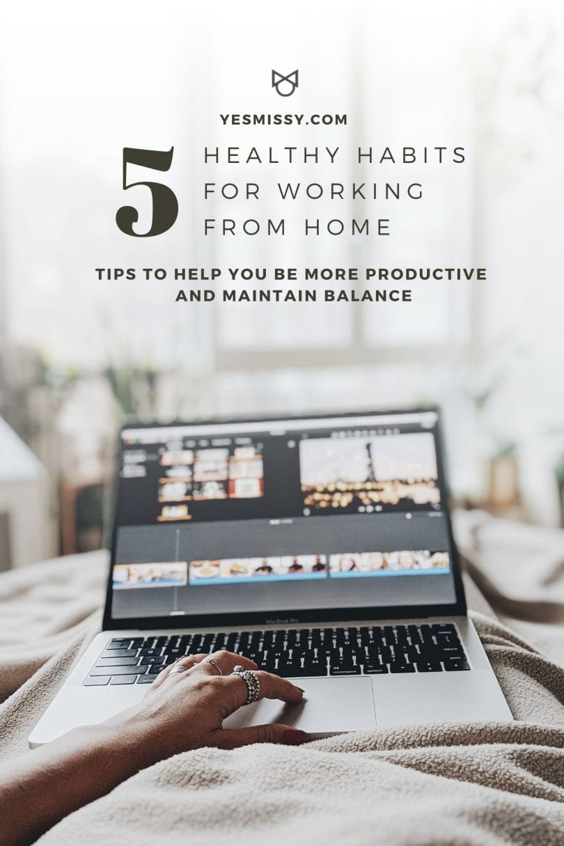 5 healthy habits for working from home by lifestyle blogger Eileen Lazazzera of YesMissy.com