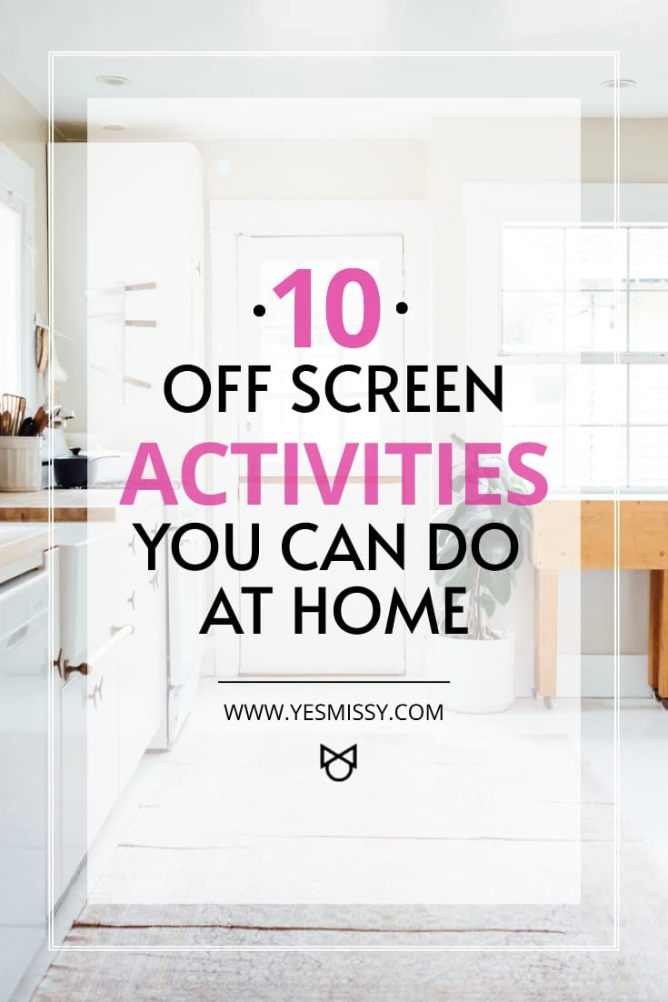 Spending too much time in front of a screen. Try this off screen activities to improve your wellness and feel more happy!