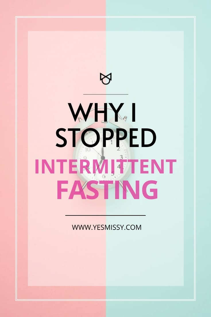 A candid look into my intermittent fasting journey and why I stopped intermittent fasting after year.