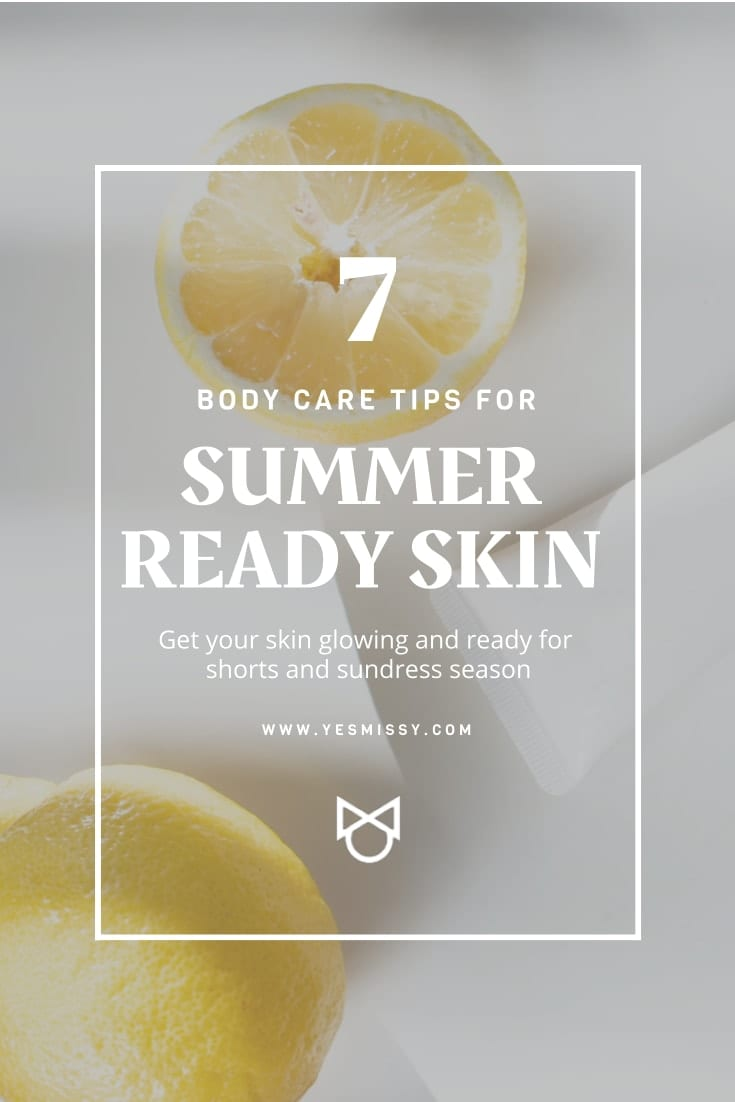 Get summer ready skin with these 7 body care tips.